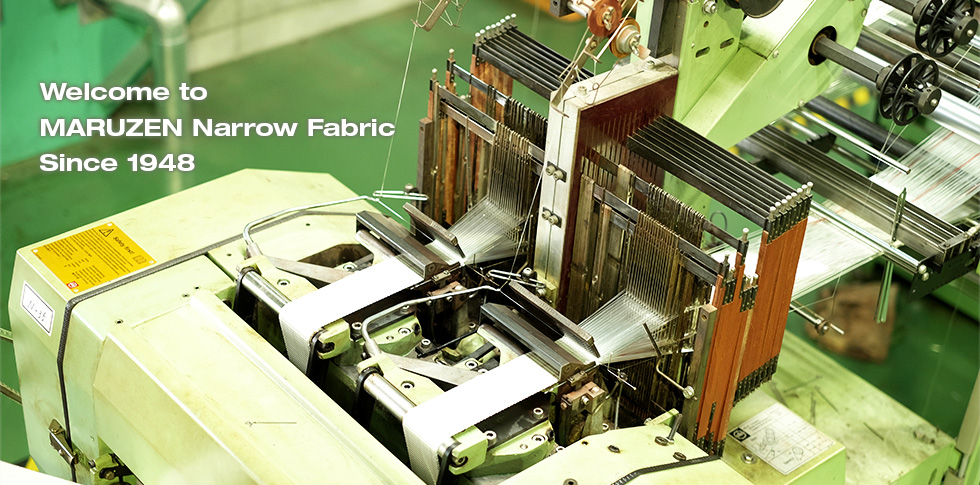 Welcome to MARUZEN Narow Fabric Since 1984
